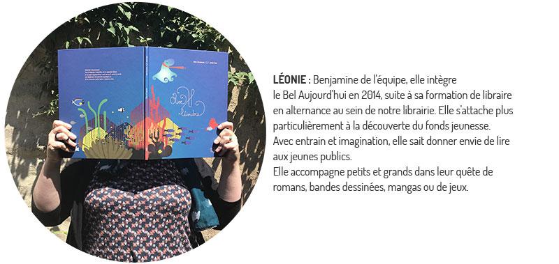 Léonie, benjamine du Bel Aujourd'hui, elle s'attache plus particulièrement à la découverte du fonds jeunesse. QUI SOMMES NOUS ?